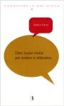 copertina Dieci buone ragioni per andare in biblioteca
